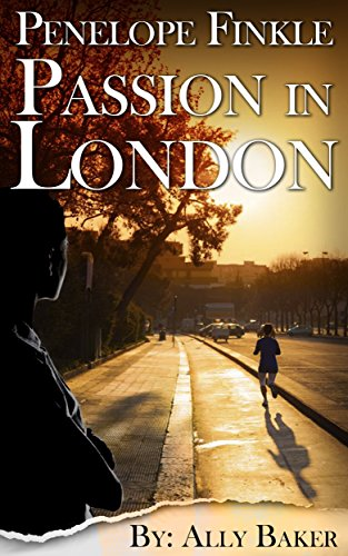 mystery crime thriller : Penelope Finkle Passion in London: british detective murder mysteries ,detective,true crime murder books (british detective series Book 1)