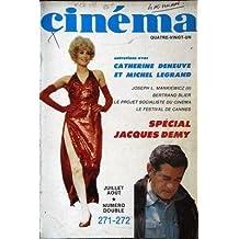 CINEMA N° 271 du 01-07-1981 CATHERINE DENEUVE ET MICHEL LEGRAND - JOSEPH L. MANKIEWICZ - BERTRAND BLIER - LE PROJET SOCIALISTE DU CINEMA - LE FESTIVAL DE CANNES - SPECIAL JACQUES DEMY