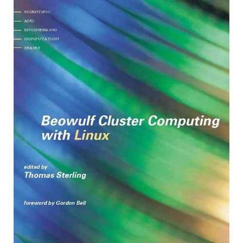 Beowulf Cluster Computing with Linux (Scientific and Engineering Computation) (2001-10-01)