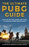 #5: The Ultimate PUBG Guide: Learn All the Tips, Hacks and Tricks to Dominate PUBG Battle Royale