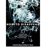 (How to Disappear) By Frank M. Ahearn (Author) Hardcover on (Jan , 2011)