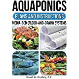 Aquaponics Plans and Instructions: Media-Bed (Flood-and-Drain) Systems (English Edition)