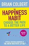 The Happiness Habit: Official Coaching Handbook of the Irish Institute of NLP
