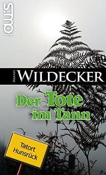 Der Tote im Tann (Tatort Hunsrück 1) von [Wildecker, Hannes]
