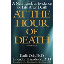 At the Hour of Death: A New Look at Evidence for Life After Death by Karlis Osis (1997-03-25)