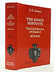 King's Servants: Civil Service of Charles I, 1625-42