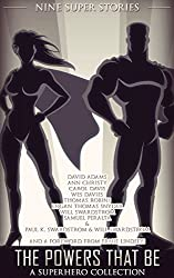 The Powers That Be: A Superhero Collection (English Edition)