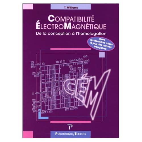 Comptabilité électromagnetique (CEM) : normes et méthodes à l'usage du concepteur