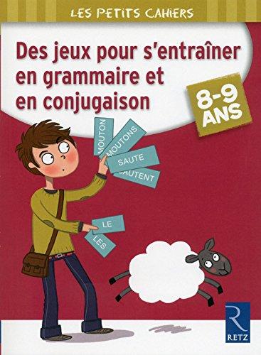 Des jeux pour s'entrainer en grammaire et en conjugaison 8-9 ans (Les petits cahiers) por Catherine Barnoud