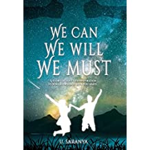 We Can We Will We Must: A story of love & inspiration to win life when it hits you hard...