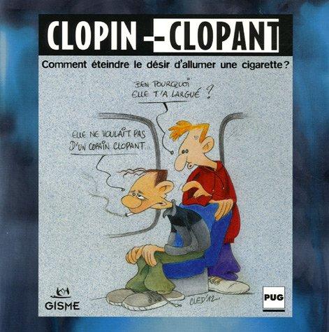 Clopin-Clopant : Comment éteindre le désir d'allumer une cigarette