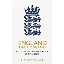 England: The Biography: The Story of English Cricket
