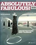 Absolutely Fabulous!: Architecture and Fashion