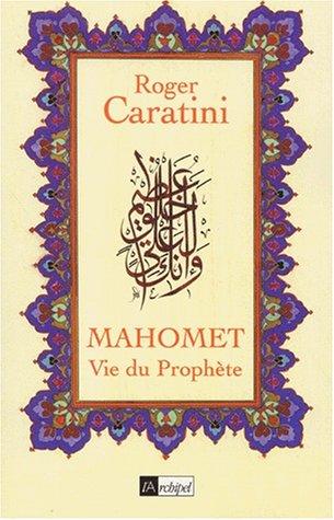 Mahomet : Vie du prophète