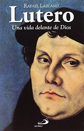 Lutero : una vida delante de Dios