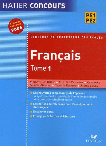 Concours de professeur des école, tome 1 : Français par Maryvonne Dhers, Philippe Dorange, Claudine Garcia-Debanc, Claude Pierson