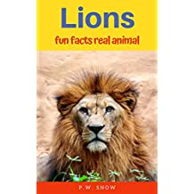 Lions Fun facts Real Animal (fun facts guide Book 1) (English Edition)