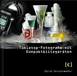 Tabletop-Fotografie mit Kompaktblitzgeräten