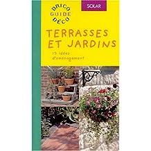 Terrasses et jardins (jardinières, constructions, sols, entretien.)