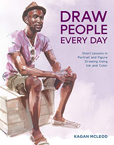 Draw People Every Day: Short Lessons in Portrait and Figure Drawing Using Ink and Color (English Edition)