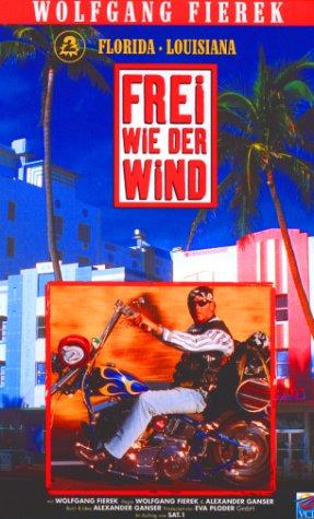 Wolfgang Fierek - Frei wie der Wind: Florida/Louisiana [VHS]
