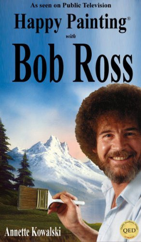 Happy Painting with Bob Ross (English Edition) por Annette Kowalski
