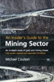 An Insider's Guide to the Mining Sector: An in-depth study of gold and mining shares (English Edition)