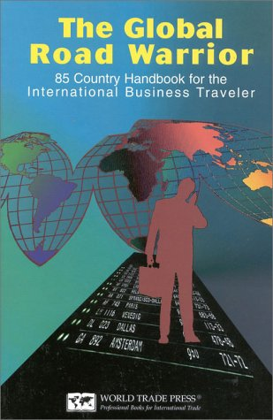 the-global-road-warrior-100-country-handbook-for-the-international-business-traveler