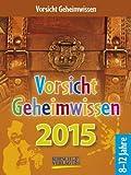Vorsicht Geheimwissen 2015: Tages-Abreisskalender