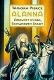 Alanna - Ankunft in der Schwarzen Stadt