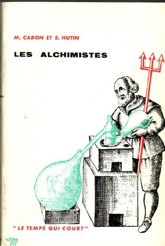 Les alchimistes. coll: le temps qui court. par Caron M. - Hutin S.