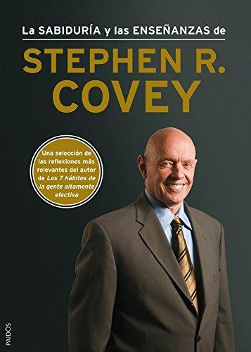 La Sabiduría Y Las Enseñanzas De Stephen R. Covey (Biblioteca Covey)