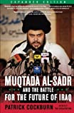 Muqtada Al-Sadr and the Battle for the Future of Iraq Reprint edition by Cockburn, Patrick (2008) Taschenbuch