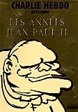 Charlie Hebdo présente Les années Jean-Paul II