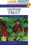 Growing Fruit (Royal Horticultural So...