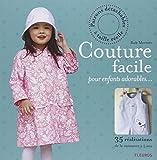 Couture facile pour enfants adorables... : 35 réalisations de la naissance à 5 ans