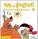 MAX ET BOUZOUKI Tome 4: Pique et pique et... petites paniques
