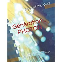 Génération... PHOTON: 1980 - 2015 : La Fibre Optique racontée par ses premiers utilisateurs