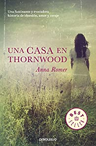 Una casa en Thornwood par Anna Romer