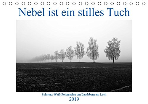 Nebel ist ein stilles Tuch - um Landsberg am Lech (Tischkalender 2019 DIN A5 quer): Schwarz-Weiß-Fotografien von Martina Marten (Monatskalender, 14 Seiten) (CALVENDO Orte)