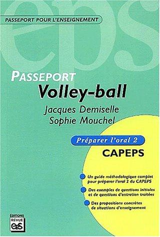 Volley-ball : CAPEPS externe, épreuve d'admission orale, méthodologie et contenus par Jacques Demiselle