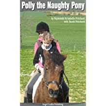 Polly the Naughty Pony (Polly the Pony and Other Animals Book 1)