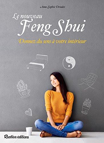 Le nouveau feng shui (Santé / Bien-être (hors collection)) par Anne-Sophie Droulez