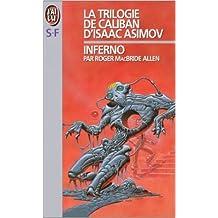 La trilogie de Caliban, tome 2 : Inferno de Isaac Asimov ( 4 janvier 1999 )