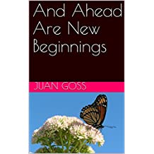 And Ahead Are New Beginnings (English Edition)