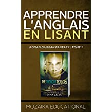 Apprendre L'anglais: en Lisant Roman d'urban fantasy (Learn English for French Speakers - Urban Fantasy Novel edition t. 1)
