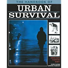 Urban Survival: Essential Guides to Safety and Security (Handbook of)