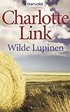 'Wilde Lupinen: Roman (Die Sturmzeittrilogie 2)' von Charlotte Link