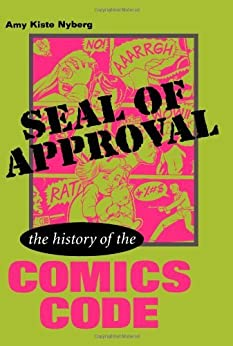 Seal of Approval: The History of the Comics Code (Studies in Popular Culture) by [Nyberg, Amy Kiste]