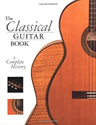The Classical Guitar: A Complete History